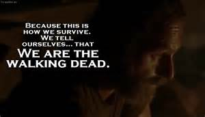 The walking dead quote we are the walking dead tv quotes