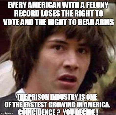 Right To Bear Arms Meme - conspiracy keanu meme imgflip