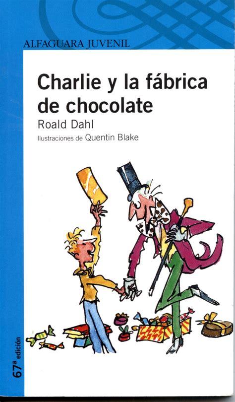 charlie y el gran libro recomendado charlie y la f 225 brica de chocolates mam 225 2 0