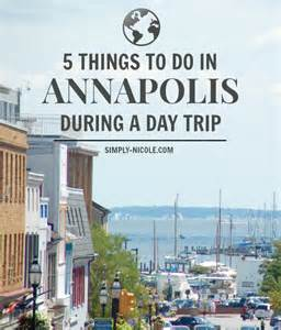 Stuff To Do In Things To Do In Annapolis During A Day Trip