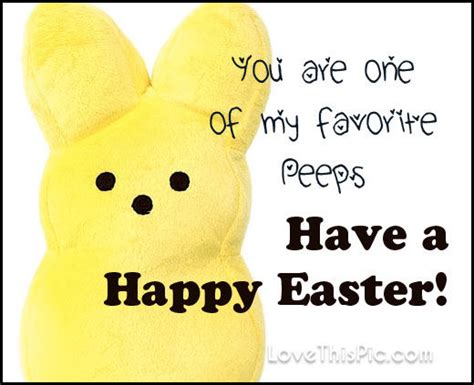 Happy Easter Meme - you are one of my favorite peeps happy easter pictures