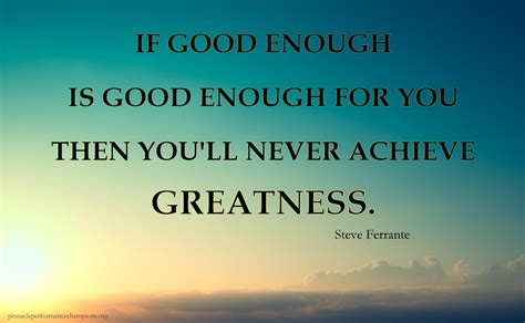 greatness quotes strive for greatness quotes quotesgram