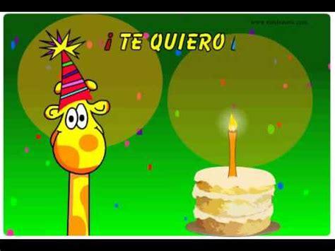 imagenes de cumpleaños te quiero te quiero mucho feliz videos animados de feliz