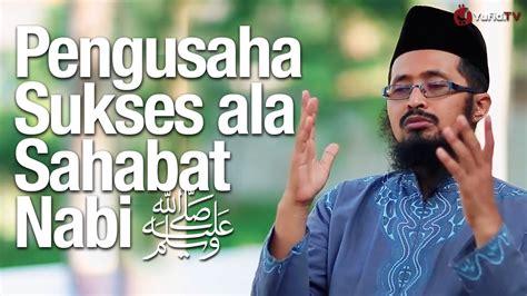 motivasi islami menjadi pengusaha sukses seperti tiga sahabat nabi ustadz dr m arifin badri