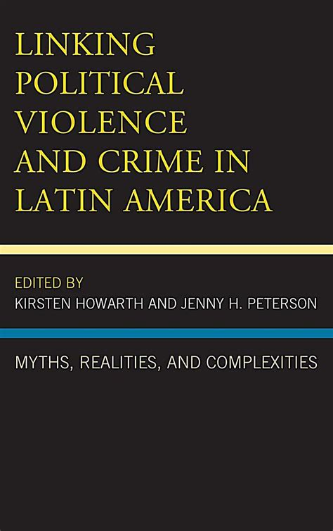 the politics of violence criminals cops and politicians in colombia and mexico books books linking political violence and crime in