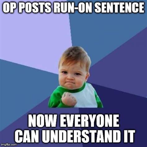 Meme Sentences - run on sentence memes