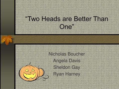 better than power point ppt two heads are better than one powerpoint