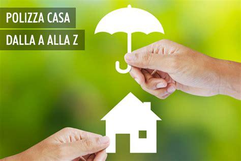 preventivo polizza casa assicurazione casa cosa copre e a chi 232 consigliata
