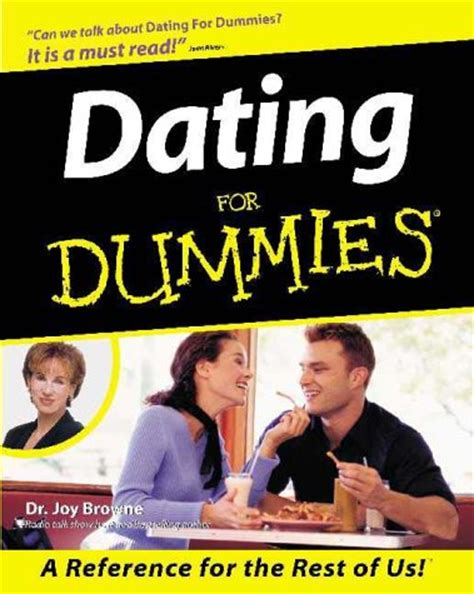 read this how really approach dating books dating for dummies by browne reviews discussion