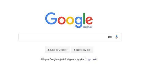 russia google google zakazany w rosji przez kilka godzin na pokaz