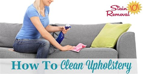 How To Remove Upholstery by How To Clean Upholstery Tips And