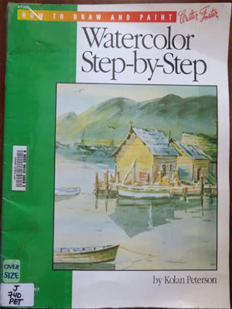 watercolors step by step books watercolor step by step kolan peterson