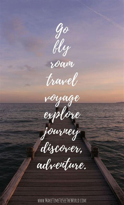 inspirational travel quotes  fuel  wanderlust