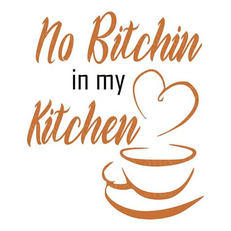 i my kitchen svg no bitchin in my kitchen coffee cup kitchen decor