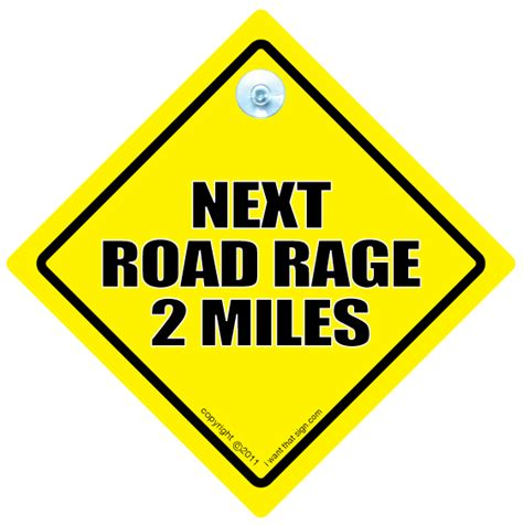 8 Critical Signs That You Road Rage by Next Road Rage 2 Car Sign Anti Tailgater Car Sign