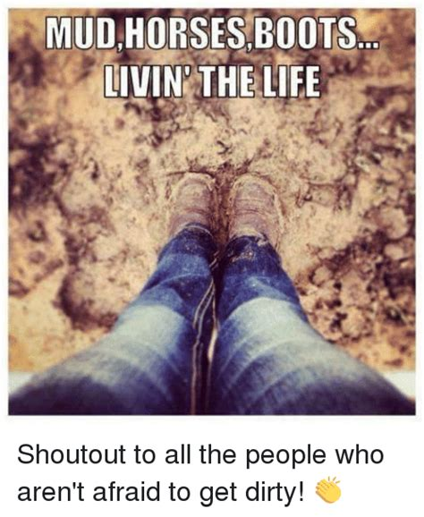 Mudding Memes - mud horses boots livin the life shoutout to all the people