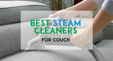 best couch cleaner steam clean sofa make your furniture look like new