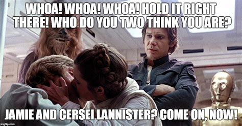 Now Kiss Meme Generator - image tagged in star wars luke leia twins lannister
