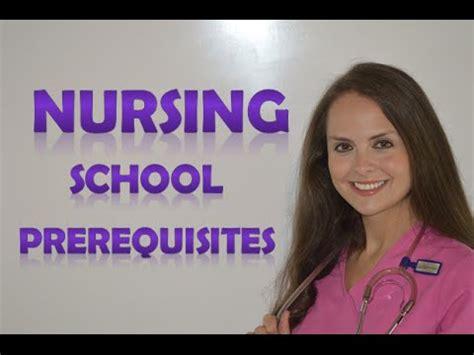 nursing school how nursing school prerequisites what are the requirements