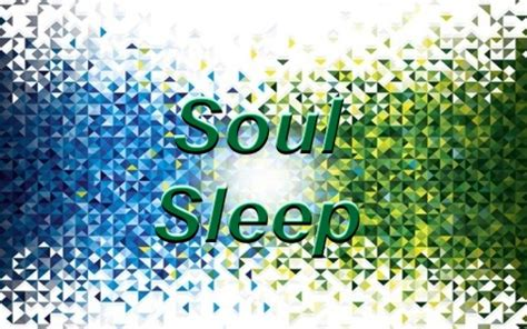 if souls can sleep the soul sleep cycle volume 1 books what is the doctrine of soul sleep is it biblical