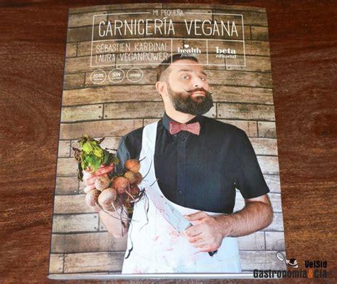 mi pequea carnicera vegana mi peque 241 a carnicer 237 a vegana gastronom 237 a c 237 a