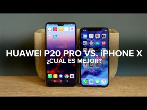 comparativa huawei p20 pro contra iphone x