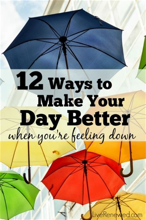 Ways To Feel Cool On A Day by 12 Ways To Make Your Day Better When You Re Feeling