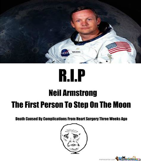 Neil Meme - r i p neil armstrong by outlaw meme center