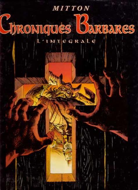 Chroniques Barbares Int1 L Int 233 Grale
