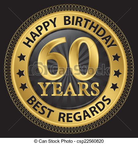best regards and happy new year vector illustration of 60 years happy birthday best regards gold label vector csp22560820