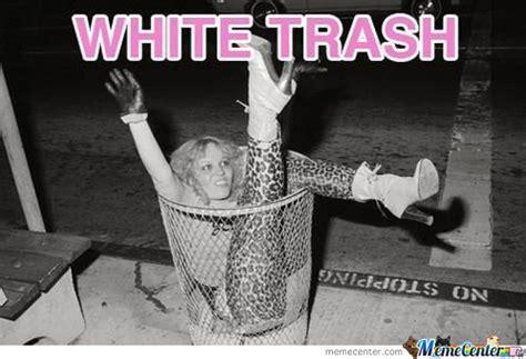 White Trash Meme - white trash by omgoshers meme center