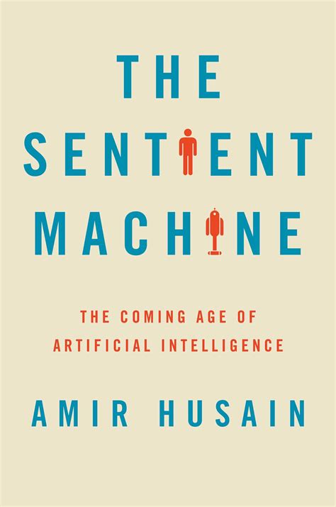 the sentient machine the coming age of artificial