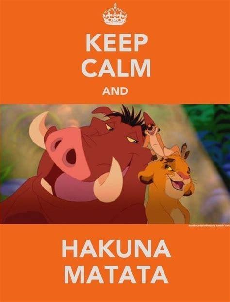 imagenes de keep calm and hakuna matata hakuna matata keep calm and pinterest