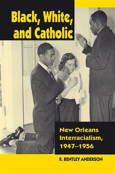 authentically black and truly catholic the rise of black catholicism in the great migration books catholics and jim review essay