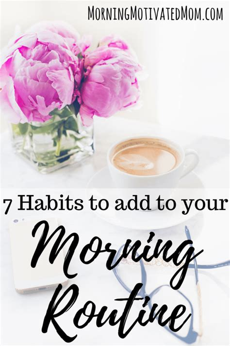 One Minute Routines To Add To Your Day by 7 Habits To Add To Your Morning Routine Morning