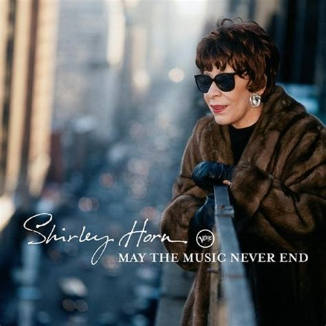 shirley ending may the never end shirley horn songs reviews