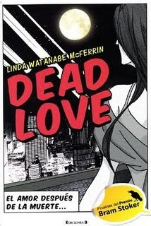 libro love you dead roy hey sei libro dead love linda watanabe mcferrin