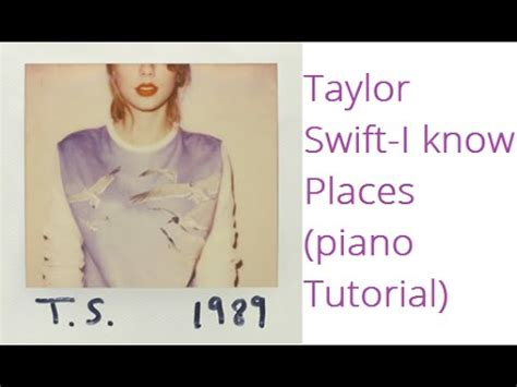 tutorial piano taylor swift how to play i know places taylor swift piano tutorial