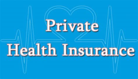 What are the benefits of private health insurance?   Insurance