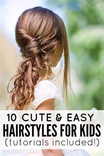 easy hairdo 10 cute and easy hairstyles for kids