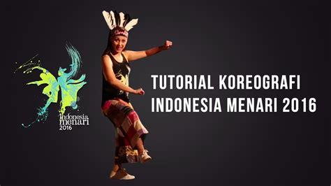 Tutorial Indonesia Menari 2017 | tutorial koreografi indonesia menari 2016 youtube