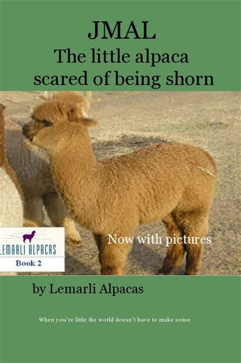 the alpaca books jmal the alpaca scared of being shorn blurb books