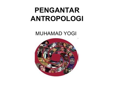 Pengantar Antropologi pengantar antropologi