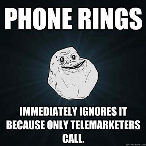 Phone Sex Meme - phone rings immediately ignores it because only