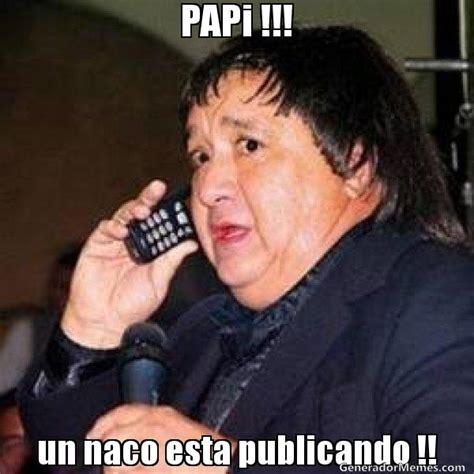Memes Del Pirruris - papi un naco esta publicando meme pirruris