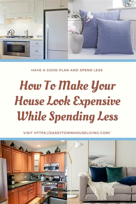 make your home how to make your house look expensive while spending less