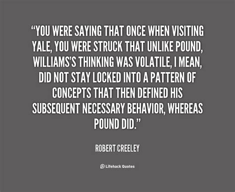pattern of authority meaning robert creeley quotes quotesgram