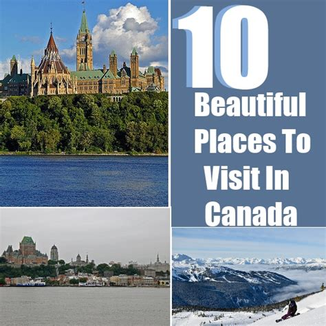20 best places to visit in canada for 2015 vacay ca top 10 beautiful places to visit in canada travel me guide