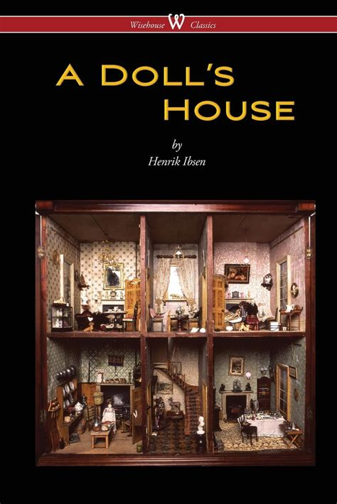 themes a doll s house henrik ibsen a doll s house wisehouse classics by henrik ibsen