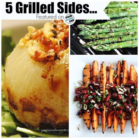 5 grilled sides yourmoderndad com